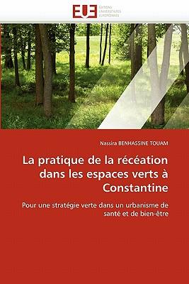 La Pratique de La R Cr Ation Dans Les Espaces Verts Constantine 9786131572661