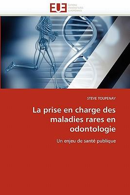 La Prise En Charge Des Maladies Rares En Odontologie 9786131552823