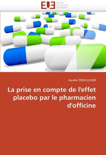 La Prise En Compte de L'Effet Placebo Par Le Pharmacien D'Officine 9786131548505