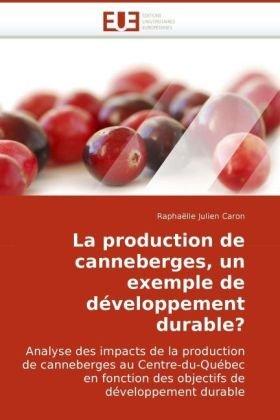 La Production de Canneberges, Un Exemple de Dveloppement Durable? 9786131501586