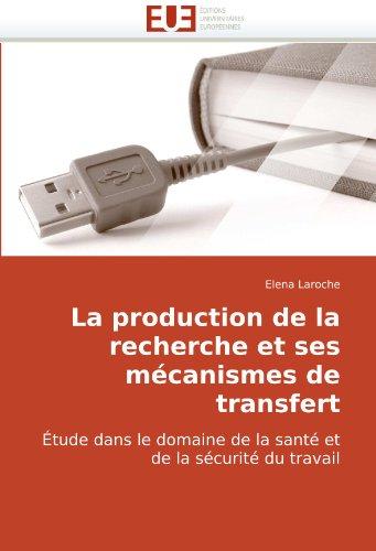 La Production de La Recherche Et Ses McAnismes de Transfert 9786131502019
