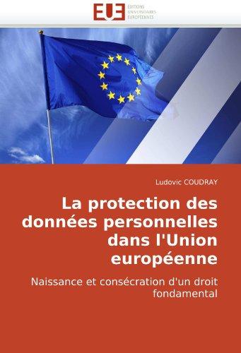 La Protection Des Donnes Personnelles Dans L'Union Europenne 9786131502699