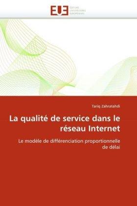 La Qualit de Service Dans Le Rseau Internet 9786131526664