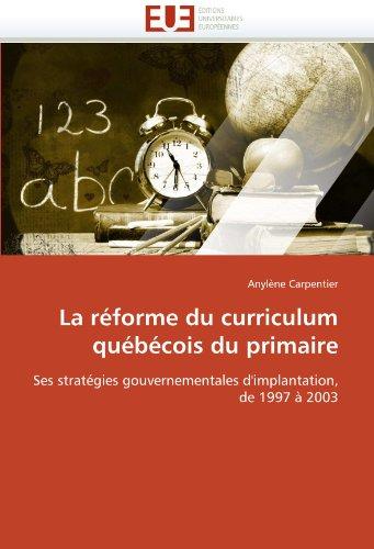 La R Forme Du Curriculum Qu B Cois Du Primaire 9786131573101