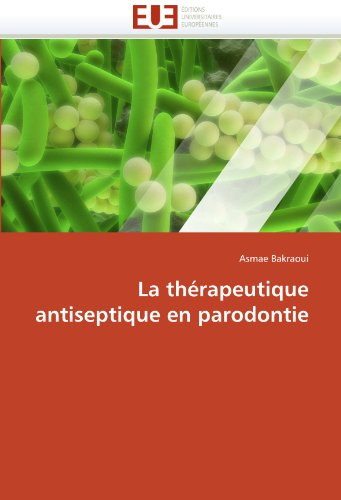 La Th Rapeutique Antiseptique En Parodontie 9786131574139