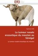 La Tumeur Nasale Enzootique Du Mouton Au S N Gal 9786131582554