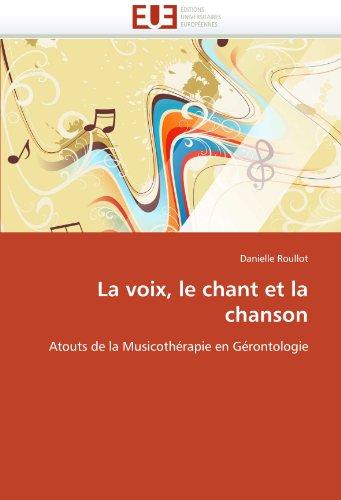 La Voix, Le Chant Et La Chanson 9786131585265
