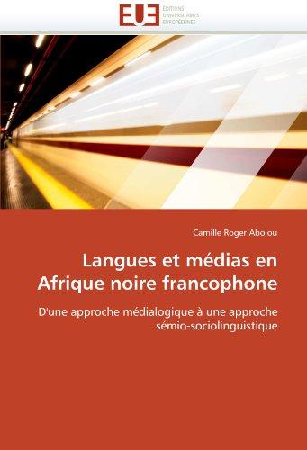 Langues Et M Dias En Afrique Noire Francophone 9786131588785