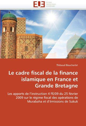 Le Cadre Fiscal de La Finance Islamique En France Et Grande Bretagne 9786131551635