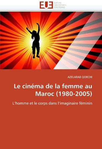 Le Cinema de La Femme Au Maroc (1980-2005) 9786131551307