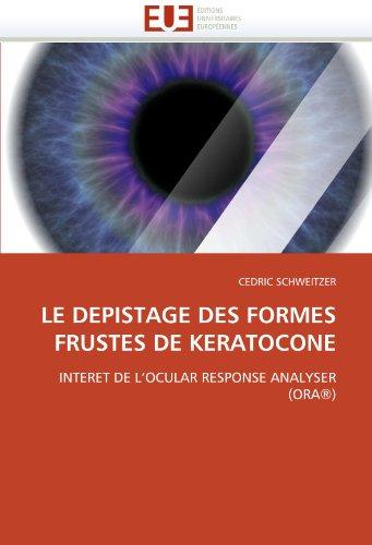 Le Depistage Des Formes Frustes de Keratocone 9786131532160