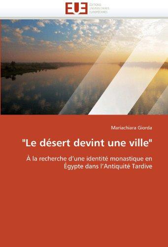 Le Desert Devint Une Ville 9786131520181