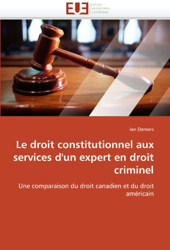 Le Droit Constitutionnel Aux Services D'Un Expert En Droit Criminel 9786131538384