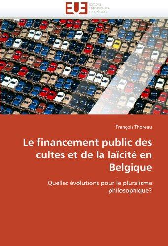 Le Financement Public Des Cultes Et de La Laicite En Belgique 9786131530357