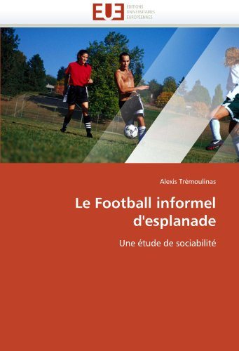 Le Football Informel D'Esplanade 9786131510601