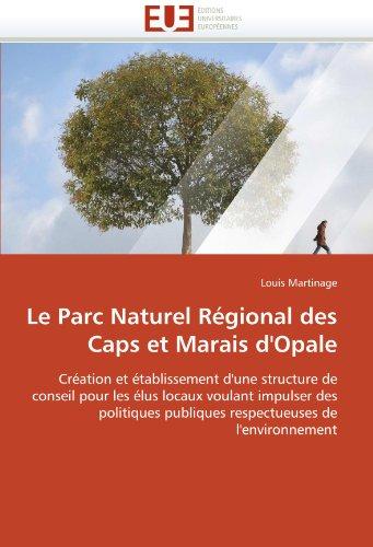 Le Parc Naturel R Gional Des Caps Et Marais D'Opale 9786131570315