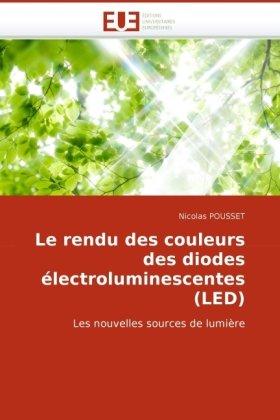 Le Rendu Des Couleurs Des Diodes Lectroluminescentes (Led) 9786131512049
