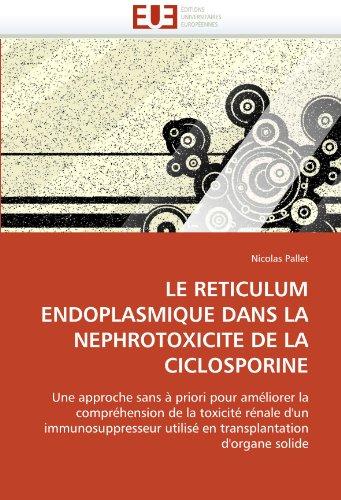 Le Reticulum Endoplasmique Dans La Nephrotoxicite de La Ciclosporine 9786131527210