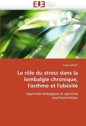 Le Rle Du Stress Dans La Lombalgie Chronique, L'Asthme Et L'Obsit 9786131514012