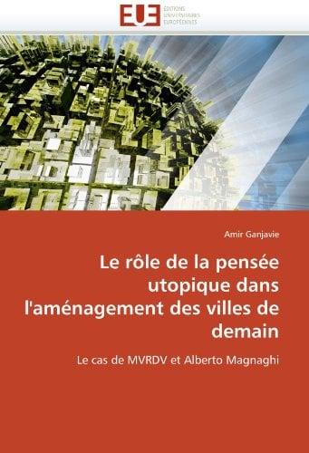 Le Role de La Pensee Utopique Dans L'Amenagement Des Villes de Demain 9786131543807