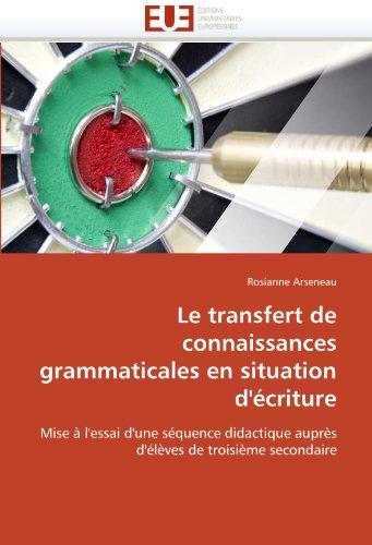 Le Transfert de Connaissances Grammaticales En Situation D'Ecriture 9786131530760