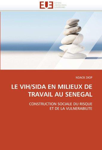 Le Vih/Sida En Milieux de Travail Au Senegal 9786131546655