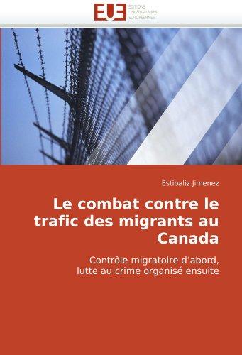 Le Combat Contre Le Trafic Des Migrants Au Canada 9786131514197