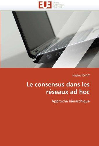 Le Consensus Dans Les R Seaux Ad Hoc 9786131568268