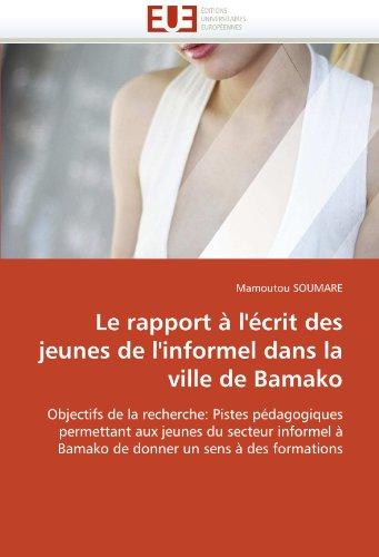 Le Rapport L' Crit Des Jeunes de L'Informel Dans La Ville de Bamako 9786131565038