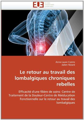 Le Retour Au Travail Des Lombalgiques Chroniques Rebelles 9786131529610