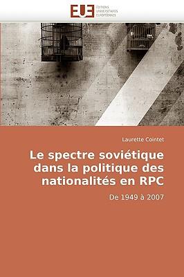 Le Spectre Sovitique Dans La Politique Des Nationalits En RPC 9786131507182
