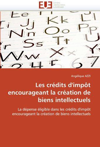 Les Credits D'Impot Encourageant La Creation de Biens Intellectuels 9786131545320