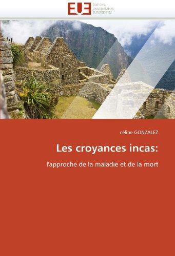 Les Croyances Incas 9786131541995