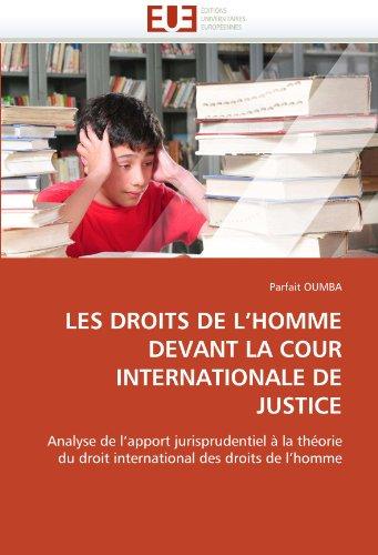Les Droits de L'Homme Devant La Cour Internationale de Justice 9786131548079