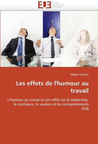 Les Effets de L'Humour Au Travail 9786131520310