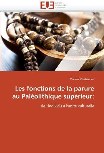 Les Fonctions de La Parure Au Paleolithique Superieur 9786131539565