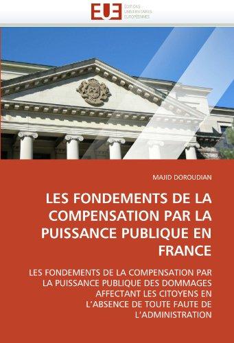Les Fondements de La Compensation Par La Puissance Publique En France 9786131545184