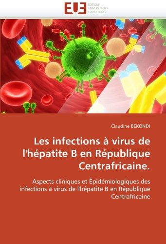 Les Infections a Virus de L'Hepatite B En Republique Centrafricaine. 9786131519765