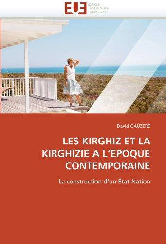 Les Kirghiz Et La Kirghizie A L'Epoque Contemporaine 9786131533631