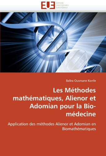 Les M Thodes Math Matiques, Alienor Et Adomian Pour La Bio-M Decine 9786131525933