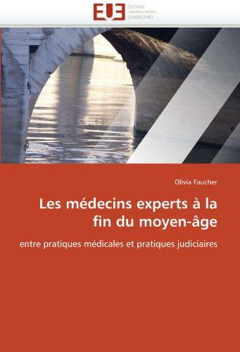 Les Medecins Experts a la Fin Du Moyen-Age 9786131541407
