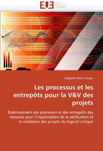 Les Processus Et Les Entrepots Pour La V&v Des Projets 9786131526985