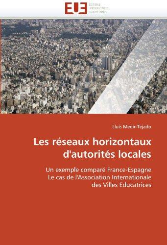 Les Reseaux Horizontaux D'Autorites Locales 9786131540981