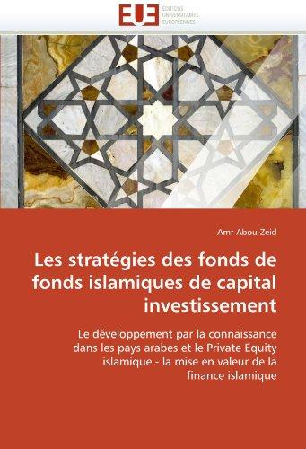 Les Strategies Des Fonds de Fonds Islamiques de Capital Investissement 9786131508158