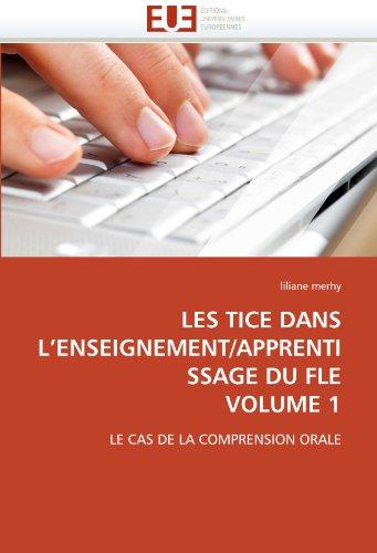 Les Tice Dans L'Enseignement/Apprentissage Du Fle Volume 1