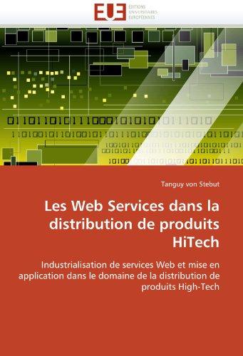 Les Web Services Dans La Distribution de Produits Hitech 9786131568756