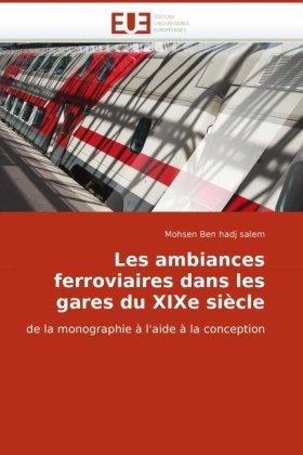 Les Ambiances Ferroviaires Dans Les Gares Du Xixe Siecle 9786131515194