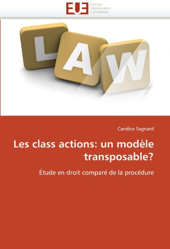 Les Class Actions: Un Mod Le Transposable? 9786131576751