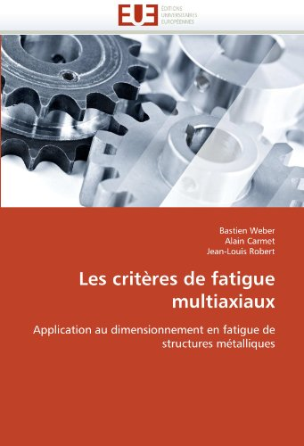 Les Crit Res de Fatigue Multiaxiaux 9786131511806