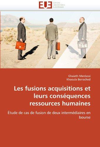 Les Fusions Acquisitions Et Leurs Cons Quences Ressources Humaines 9786131556661